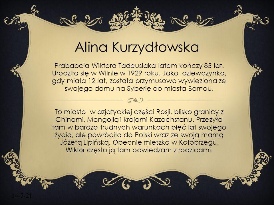 14-5-21 Alina Kurzydłowska Prababcia Wiktora Tadeusiaka latem kończy 85 lat. Urodziła się w Wilnie w 1929 roku. Jako dziewczynka, gdy miała 12 lat, zo