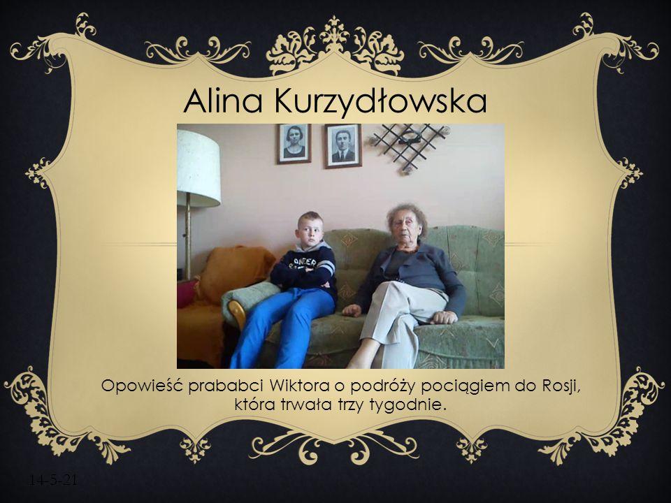 14-5-21 Alina Kurzydłowska Opowieść prababci Wiktora o podróży pociągiem do Rosji, która trwała trzy tygodnie.