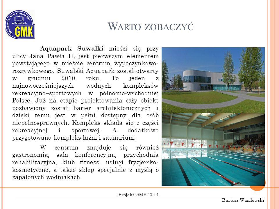 W ARTO ZOBACZYĆ Aquapark Suwałki mieści się przy ulicy Jana Pawła II, jest pierwszym elementem powstającego w mieście centrum wypoczynkowo- rozrywkowego.