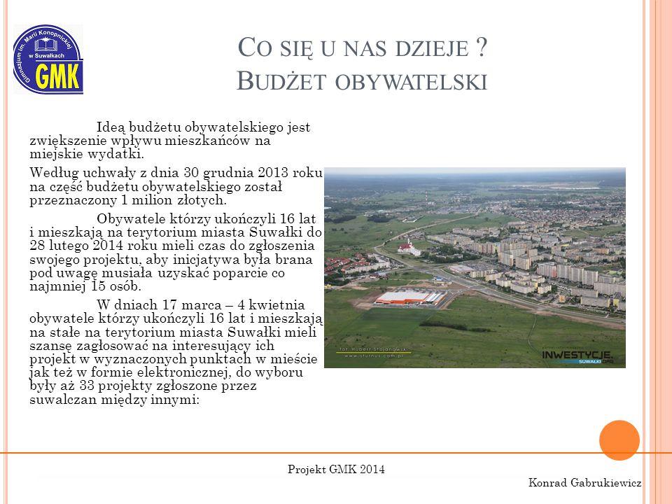 C O SIĘ U NAS DZIEJE ? B UDŻET OBYWATELSKI Ideą budżetu obywatelskiego jest zwiększenie wpływu mieszkańców na miejskie wydatki. Według uchwały z dnia