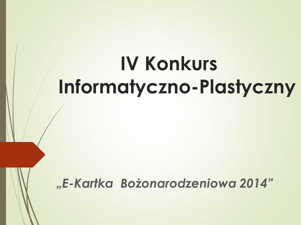 """IV Konkurs Informatyczno-Plastyczny """"E-Kartka Bożonarodzeniowa 2014"""