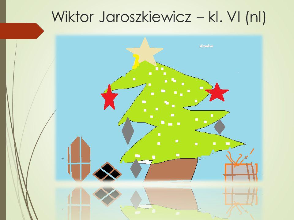 Wiktor Jaroszkiewicz – kl. VI (nl)