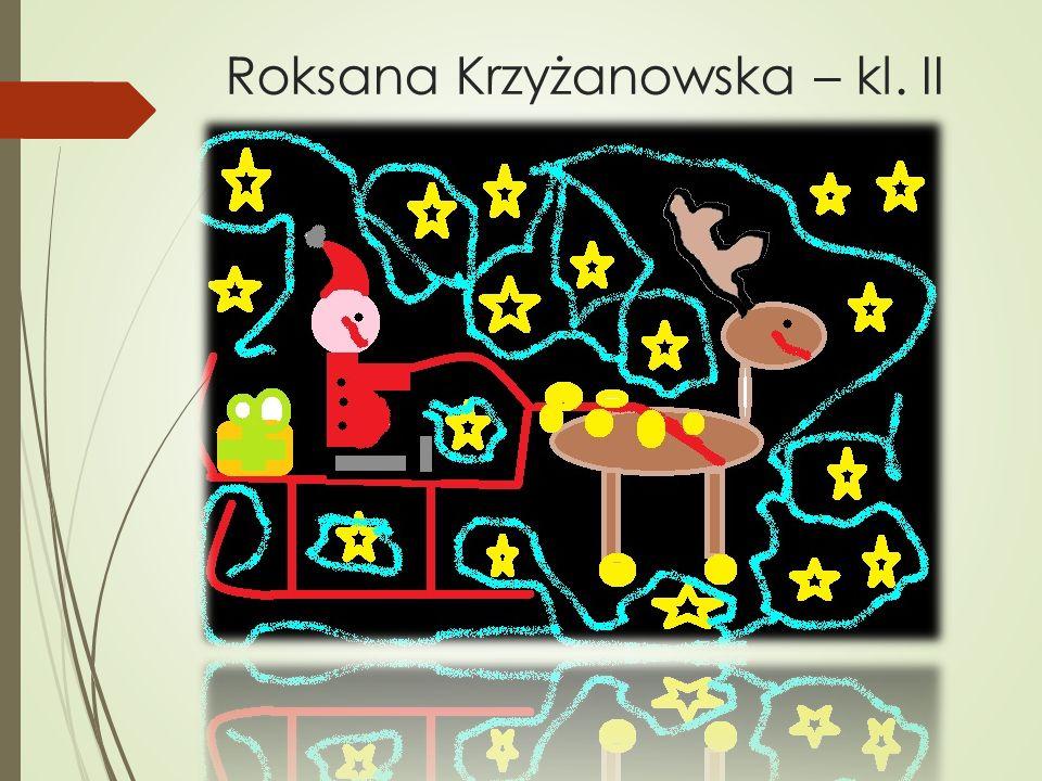 Roksana Krzyżanowska – kl. II