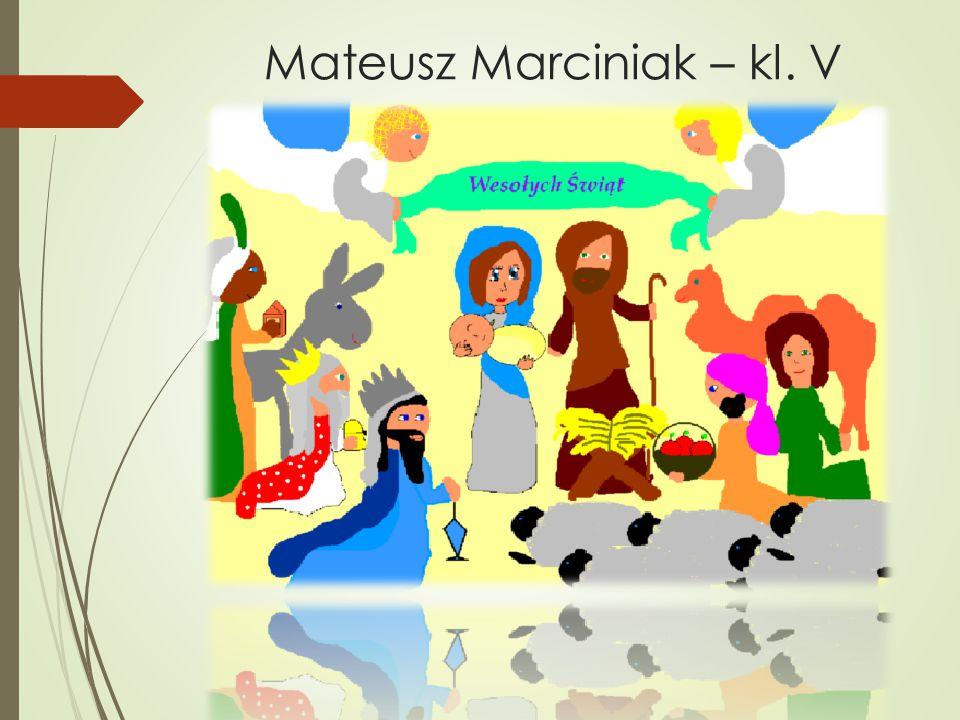 Mateusz Marciniak – kl. V