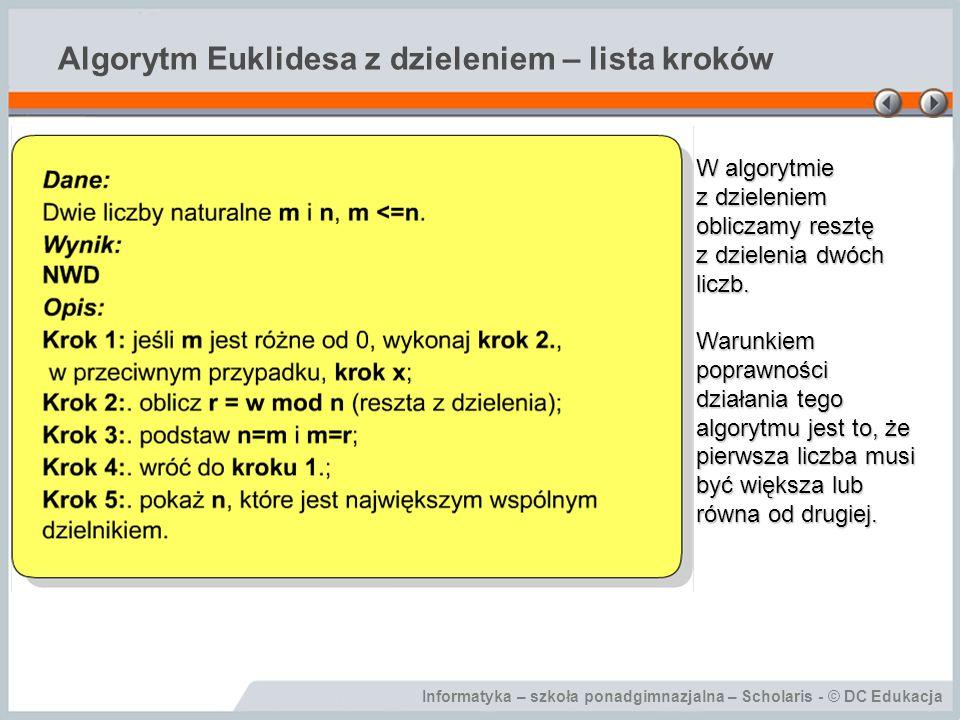 Informatyka – szkoła ponadgimnazjalna – Scholaris - © DC Edukacja Algorytm Euklidesa z dzieleniem – schemat blokowy