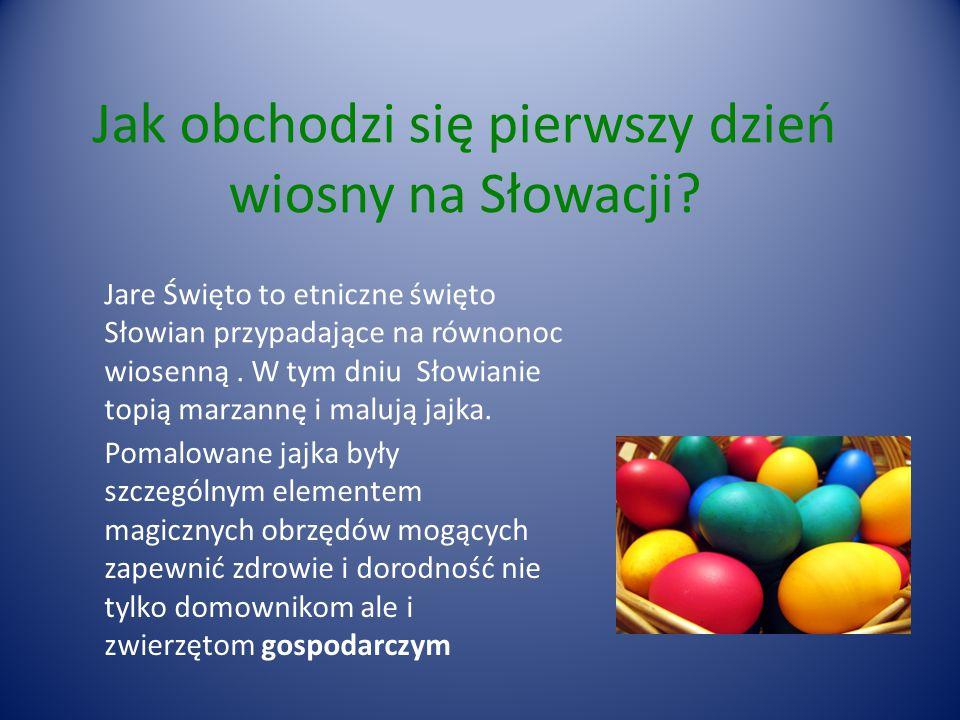 Jak obchodzi się pierwszy dzień wiosny na Słowacji.