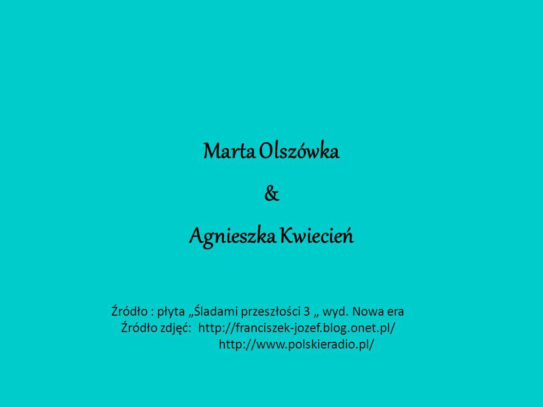 """Marta Olszówka & Agnieszka Kwiecień Źródło : płyta """"Śladami przeszłości 3 """" wyd. Nowa era Źródło zdjęć: http://franciszek-jozef.blog.onet.pl/ http://w"""
