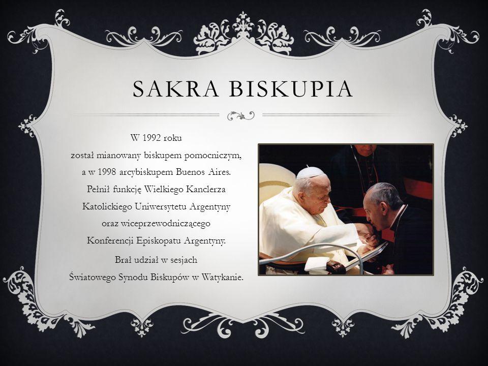 SAKRA BISKUPIA W 1992 roku został mianowany biskupem pomocniczym, a w 1998 arcybiskupem Buenos Aires.