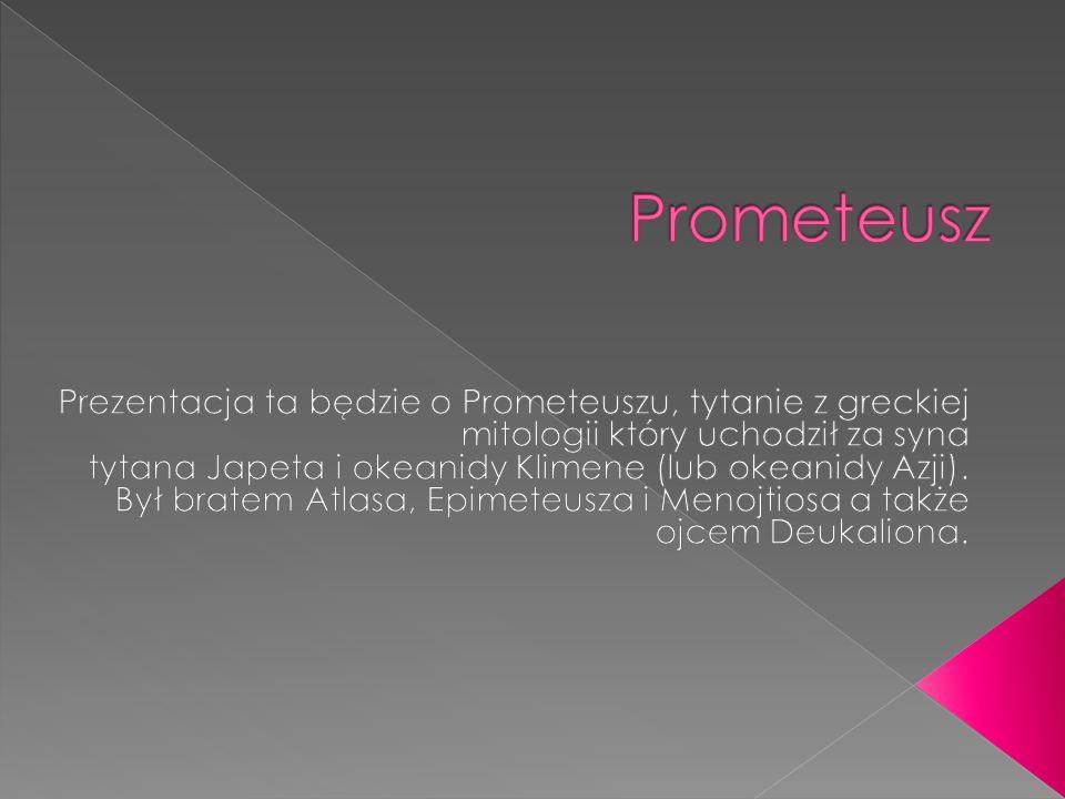 Wed ł ug mitów greckich Prometeusz ulepi ł cz ł owieka z gliny pomieszanej ze ł zami.