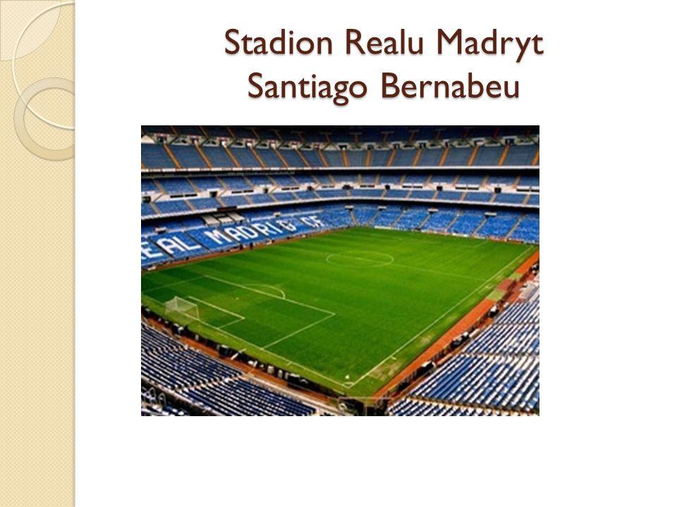 Stadion Realu Madryt Santiago Bernabeu