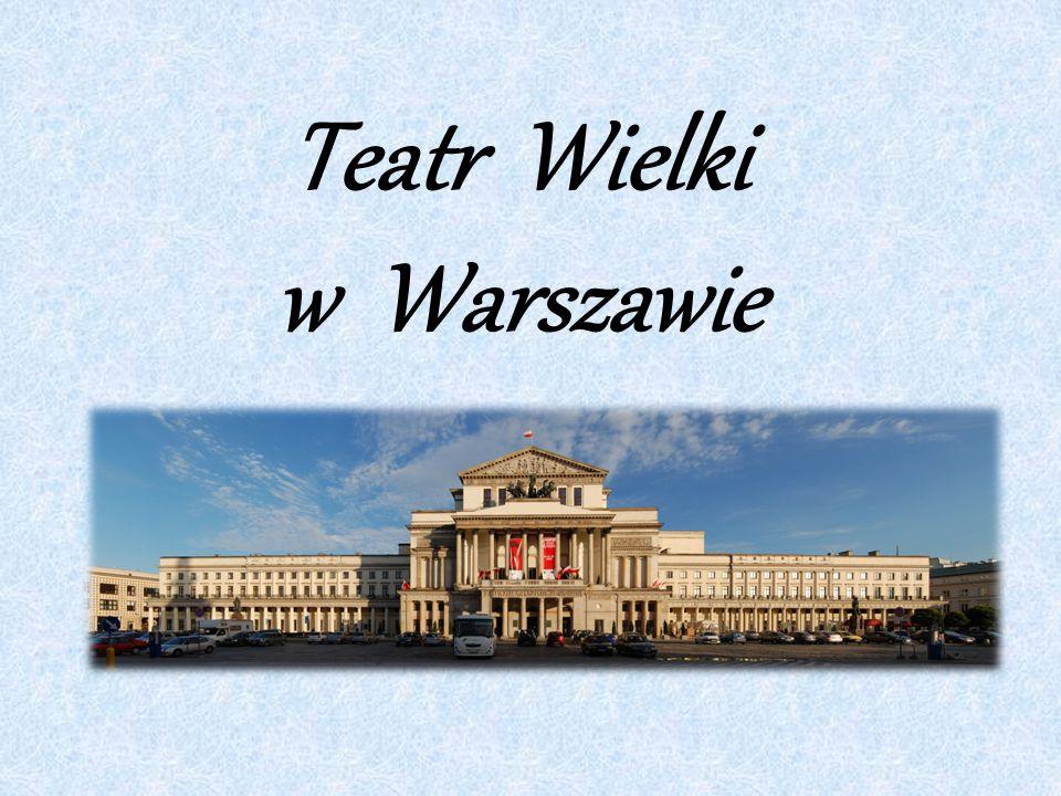 W 1825r.rozpoczęto budowę Teatru Wielkiego w Warszawie, która trwała do 1833r.
