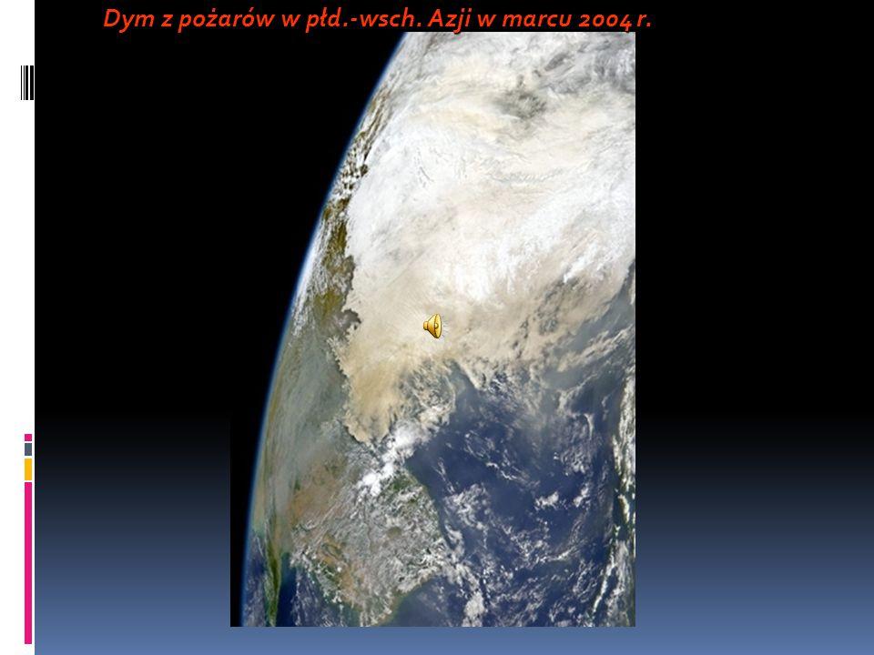 Dym z pożarów w płd.-wsch. Azji w marcu 2004 r.