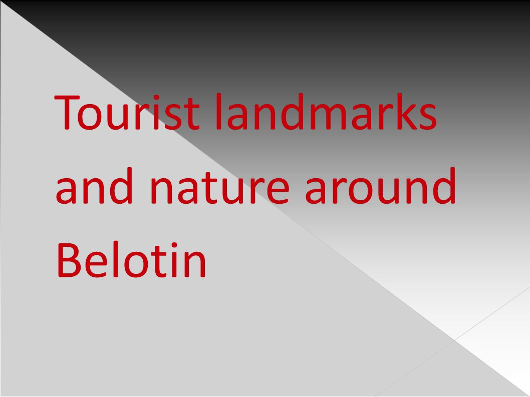 Tourist landmarks and nature around Belotin