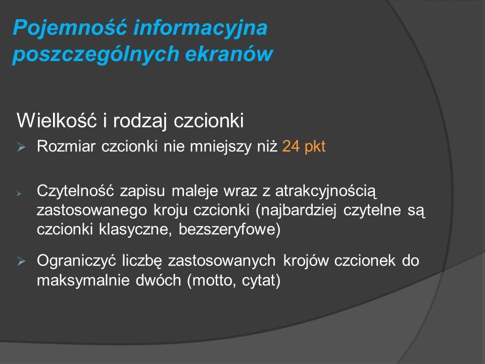 Pojemność informacyjna poszczególnych ekranów Ilość tekstu => Slajdy powinny mieć zwięzłą, encyklopedyczną postać. => Prezentacja ma pełnić funkcję tr