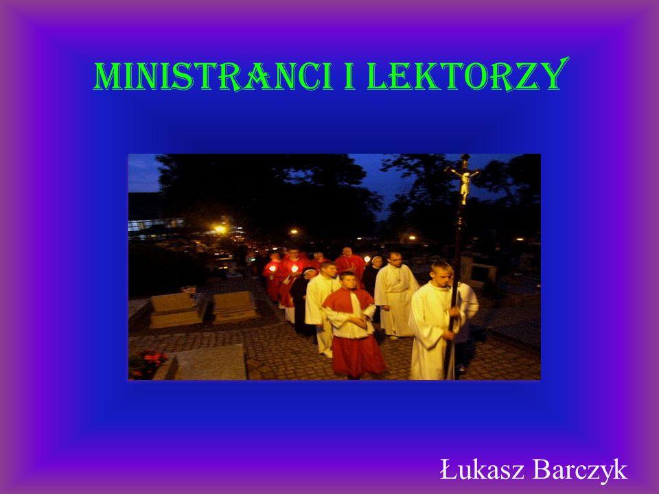 Ministranci i lektorzy Łukasz Barczyk