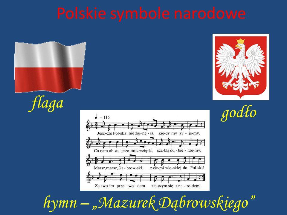 """Polskie symbole narodowe flaga godło hymn – """"Mazurek Dąbrowskiego"""""""