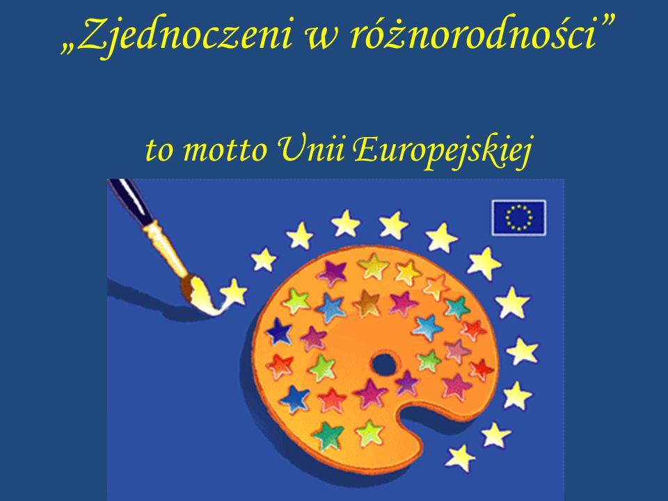 """""""Zjednoczeni w różnorodności"""" to motto Unii Europejskiej"""