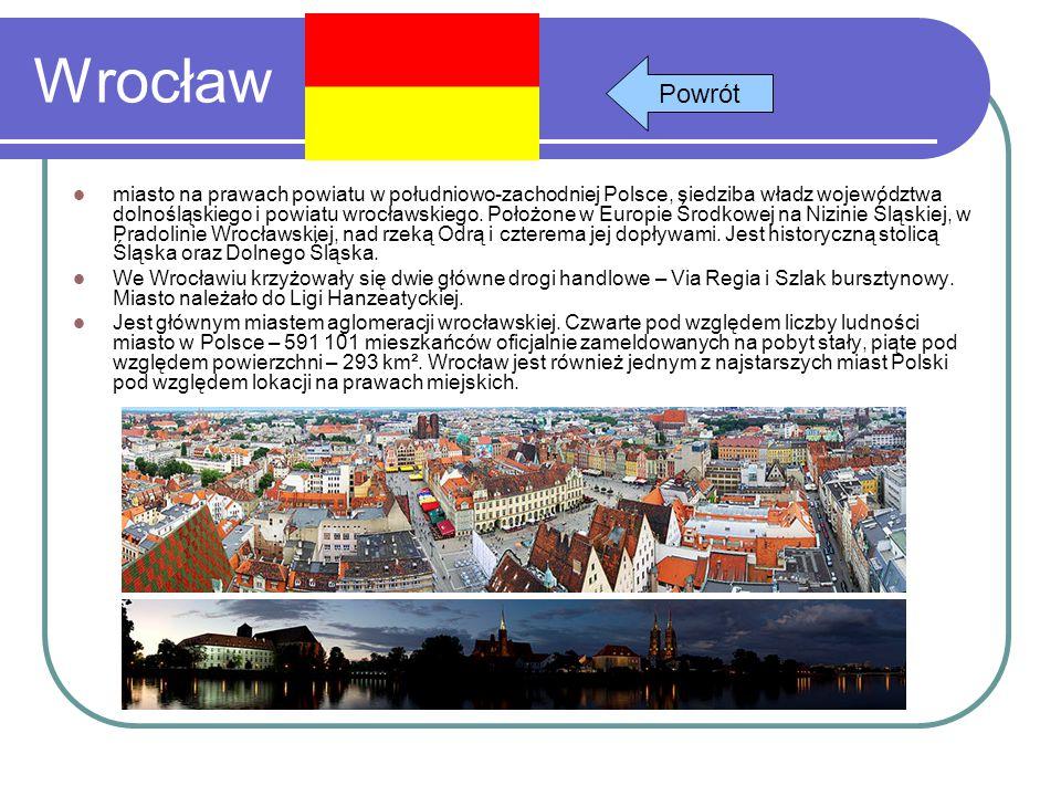 Wrocław miasto na prawach powiatu w południowo-zachodniej Polsce, siedziba władz województwa dolnośląskiego i powiatu wrocławskiego. Położone w Europi