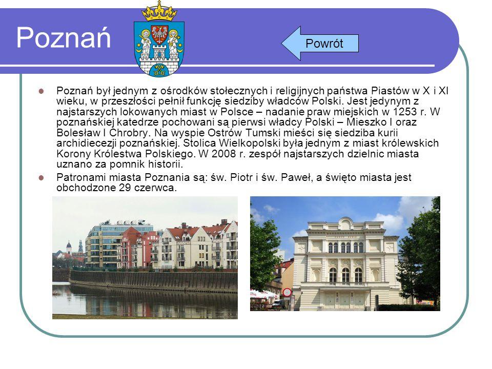 Poznań Poznań był jednym z ośrodków stołecznych i religijnych państwa Piastów w X i XI wieku, w przeszłości pełnił funkcję siedziby władców Polski. Je