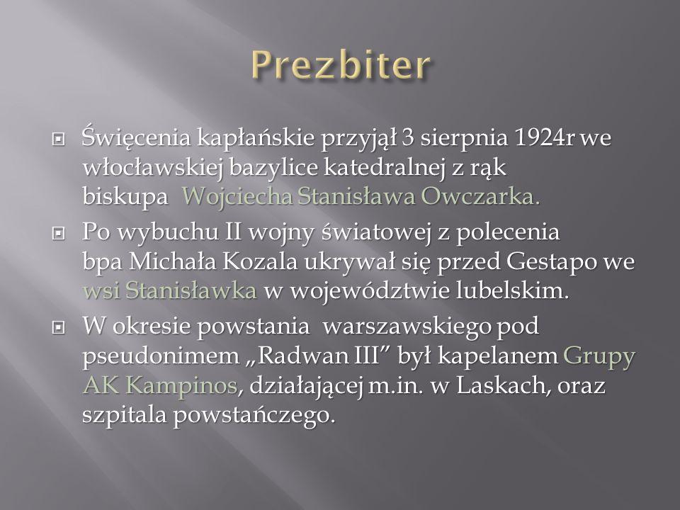  Święcenia kapłańskie przyjął 3 sierpnia 1924r we włocławskiej bazylice katedralnej z rąk biskupa Wojciecha Stanisława Owczarka.