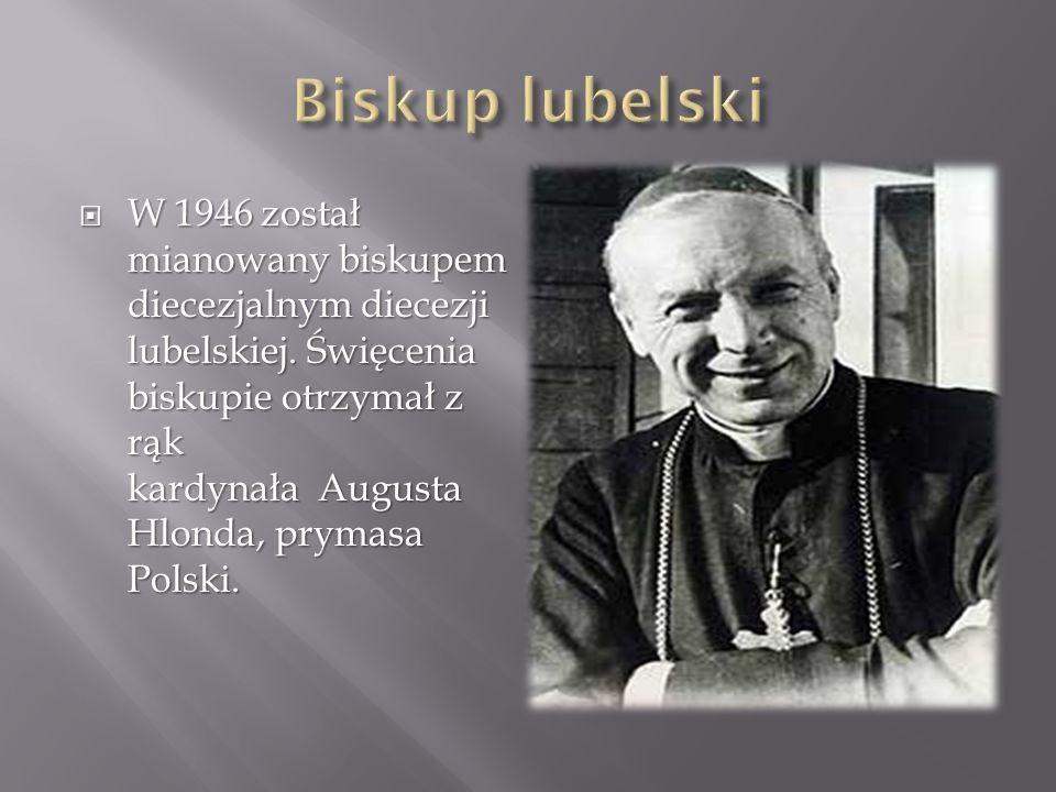  W 1946 został mianowany biskupem diecezjalnym diecezji lubelskiej.