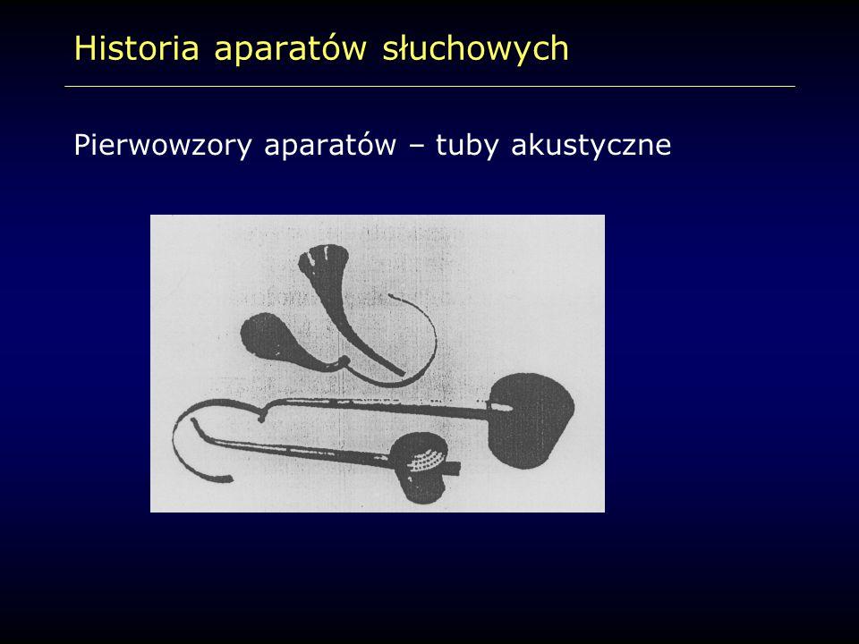 Historia aparatów słuchowych Pierwowzory aparatów – tuby akustyczne