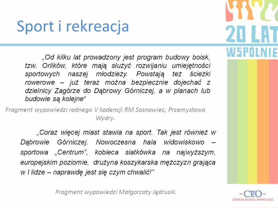 """Sport i rekreacja """"Od kilku lat prowadzony jest program budowy boisk, tzw. Orlików, które mają służyć rozwijaniu umiejętności sportowych naszej młodzi"""