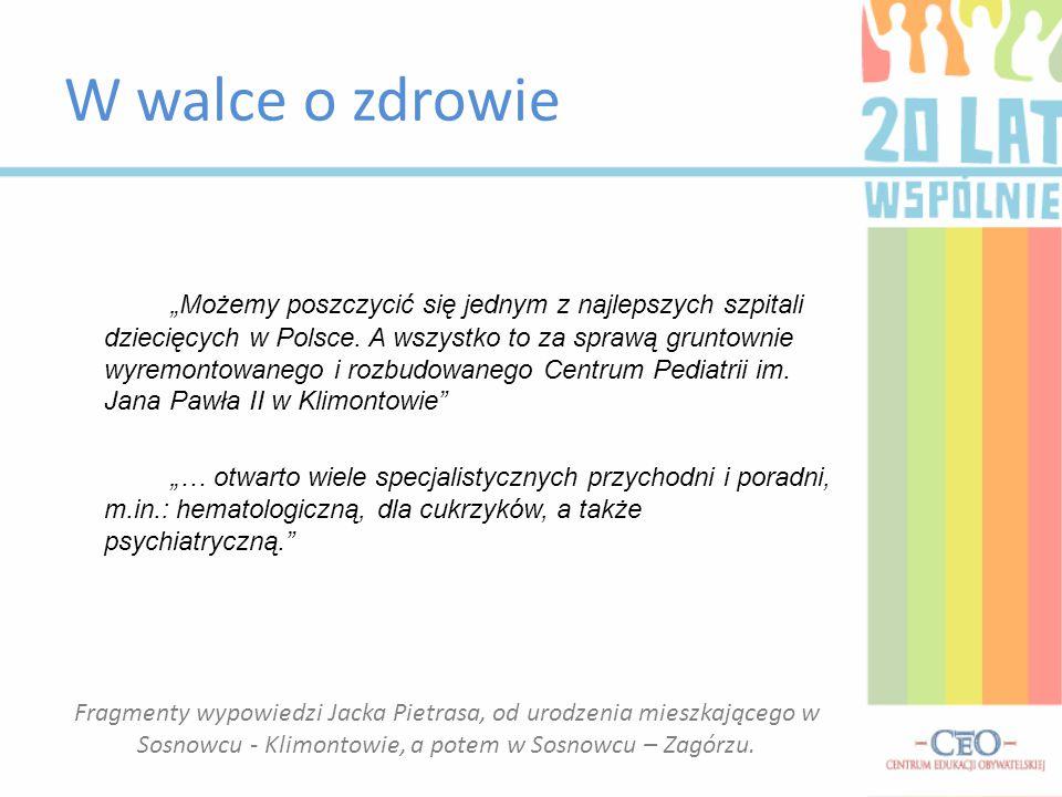 """W walce o zdrowie """"Możemy poszczycić się jednym z najlepszych szpitali dziecięcych w Polsce. A wszystko to za sprawą gruntownie wyremontowanego i rozb"""
