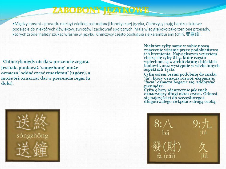 Między innymi z powodu niezbyt wielkiej redundancji fonetycznej języka, Chińczycy maję bardzo ciekawe podejście do niektórych dźwięków, zwrotów i zachowań społcznych.