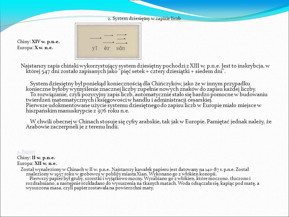 2. System dziesiętny w zapisie liczb Chiny: XIV w. p.n.e. Europa: X w. n.e. Najstarszy zapis chiński wykorzystujący system dziesiętny pochodzi z XIII