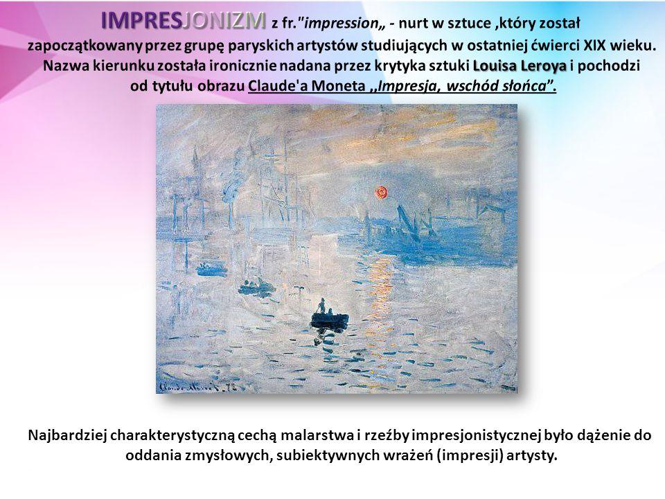 Najbardziej charakterystyczną cechą malarstwa i rzeźby impresjonistycznej było dążenie do oddania zmysłowych, subiektywnych wrażeń (impresji) artysty.