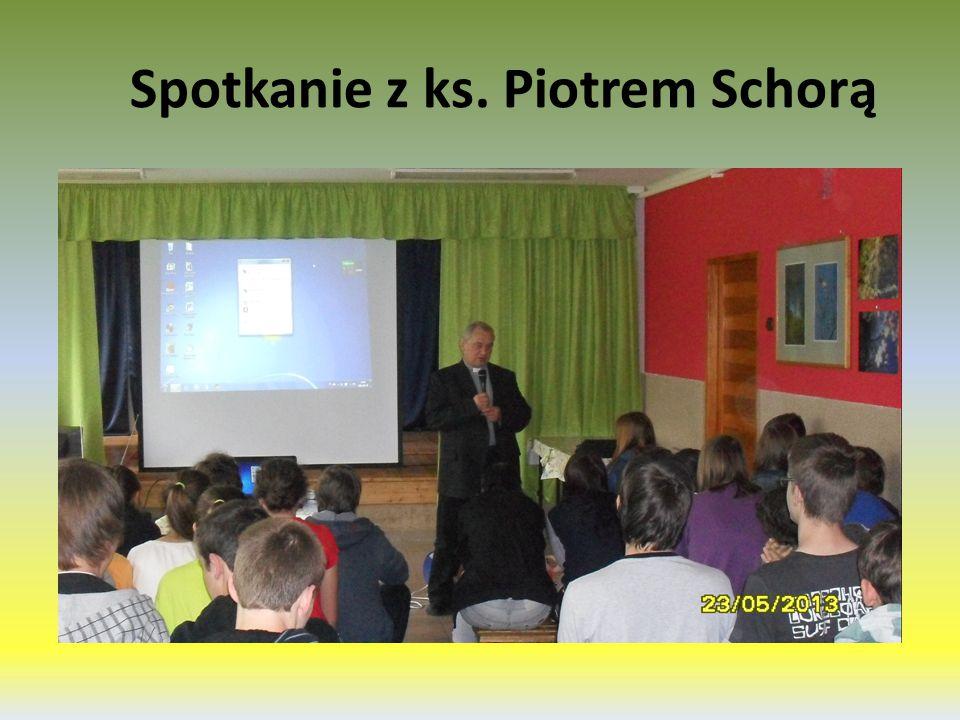 Spotkanie z ks. Piotrem Schorą
