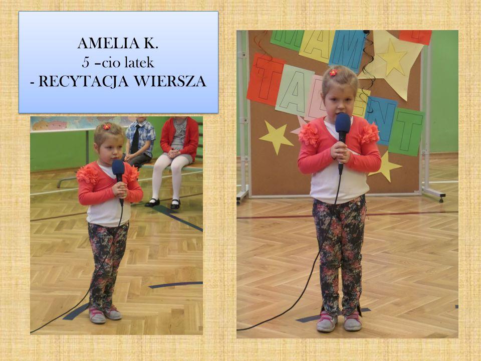AMELIA K. 5 –cio latek - RECYTACJA WIERSZA