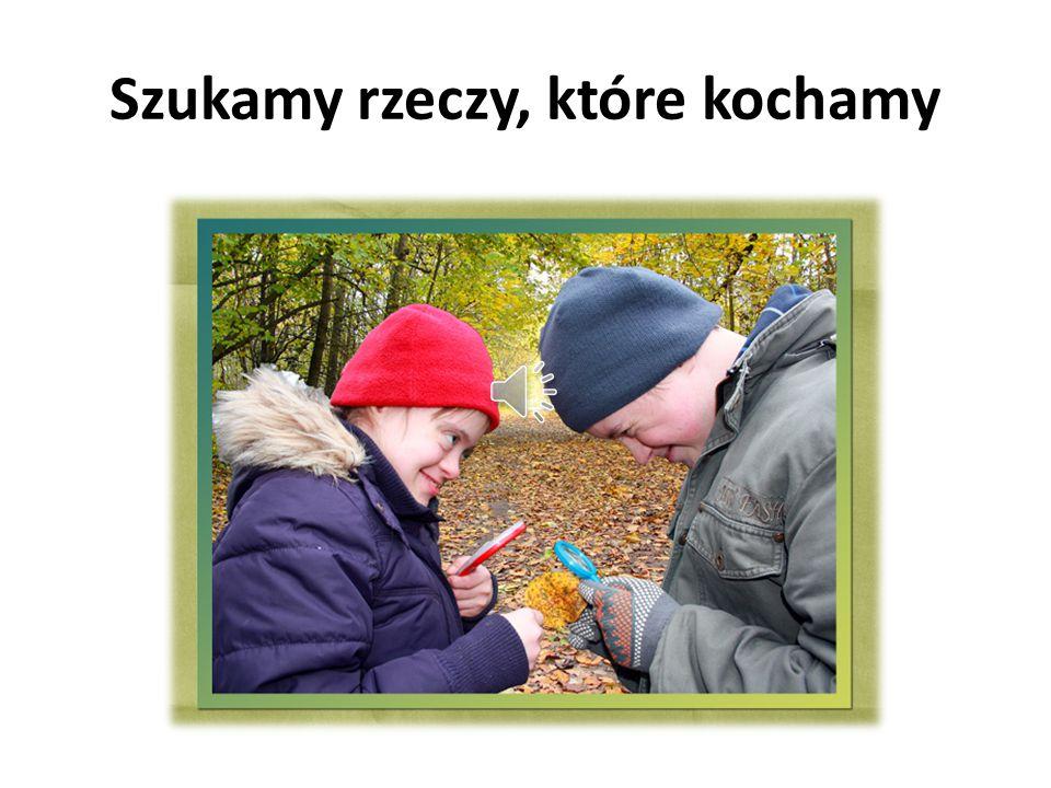 Kochamy las, musicie tu przyjść Mamy wspaniałych przyjaciół, wsparcie i naukę w wycieczce po lesie