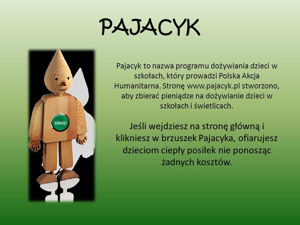 PAJACYK Pajacyk to nazwa programu dożywiania dzieci w szkołach, który prowadzi Polska Akcja Humanitarna.