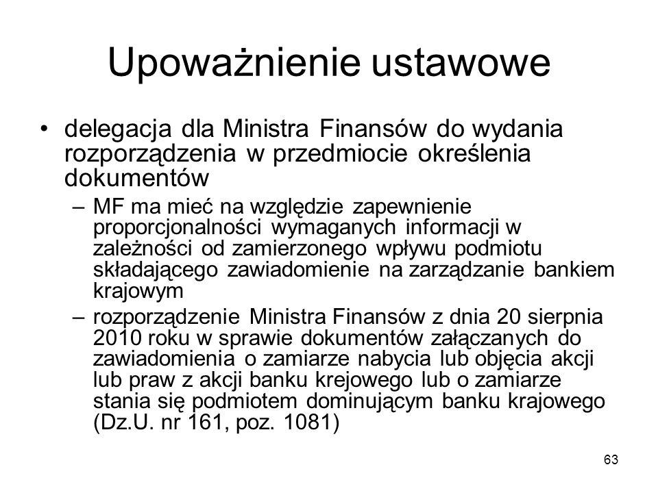 63 Upoważnienie ustawowe delegacja dla Ministra Finansów do wydania rozporządzenia w przedmiocie określenia dokumentów –MF ma mieć na względzie zapewn