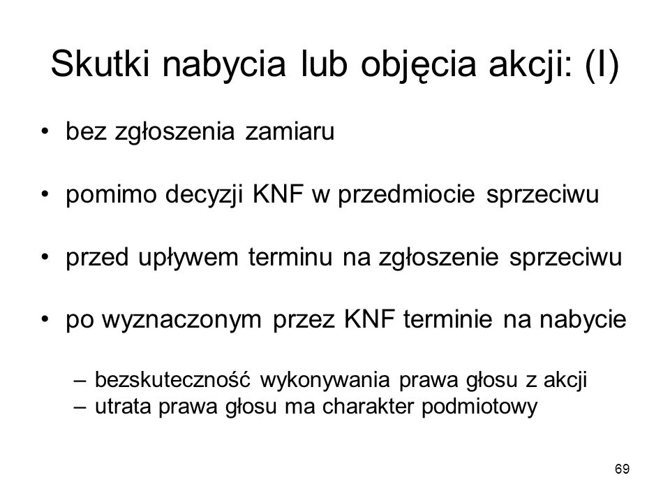 69 Skutki nabycia lub objęcia akcji: (I) bez zgłoszenia zamiaru pomimo decyzji KNF w przedmiocie sprzeciwu przed upływem terminu na zgłoszenie sprzeci