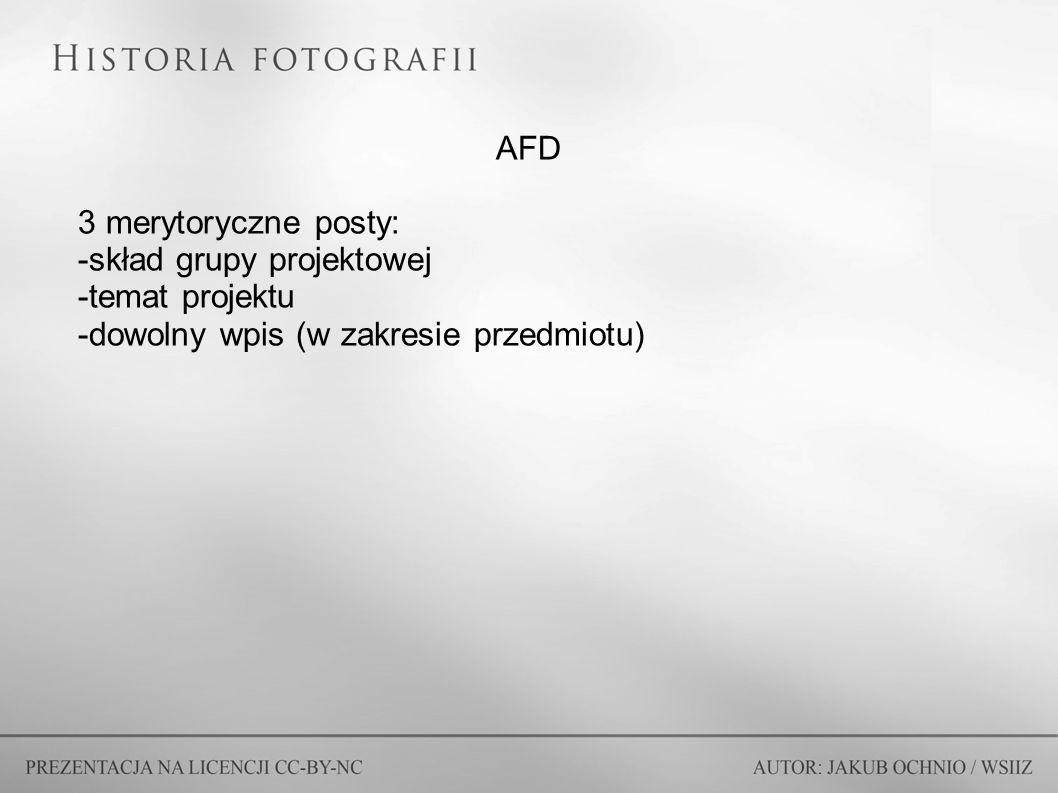 AFD 3 merytoryczne posty: -skład grupy projektowej -temat projektu -dowolny wpis (w zakresie przedmiotu)