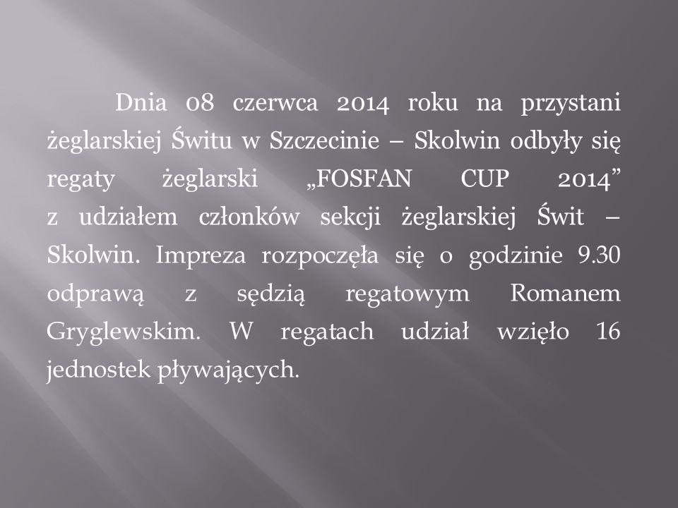 """Dnia 08 czerwca 2014 roku na przystani żeglarskiej Świtu w Szczecinie – Skolwin odbyły się regaty żeglarski """"FOSFAN CUP 2014 z udziałem członków sekcji żeglarskiej Świt – Skolwin."""