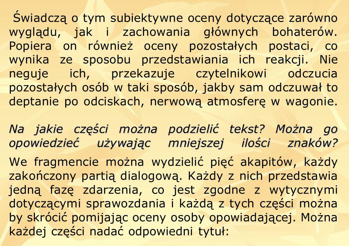 Na jakie części można podzielić tekst. Można go opowiedzieć używając mniejszej ilości znaków.