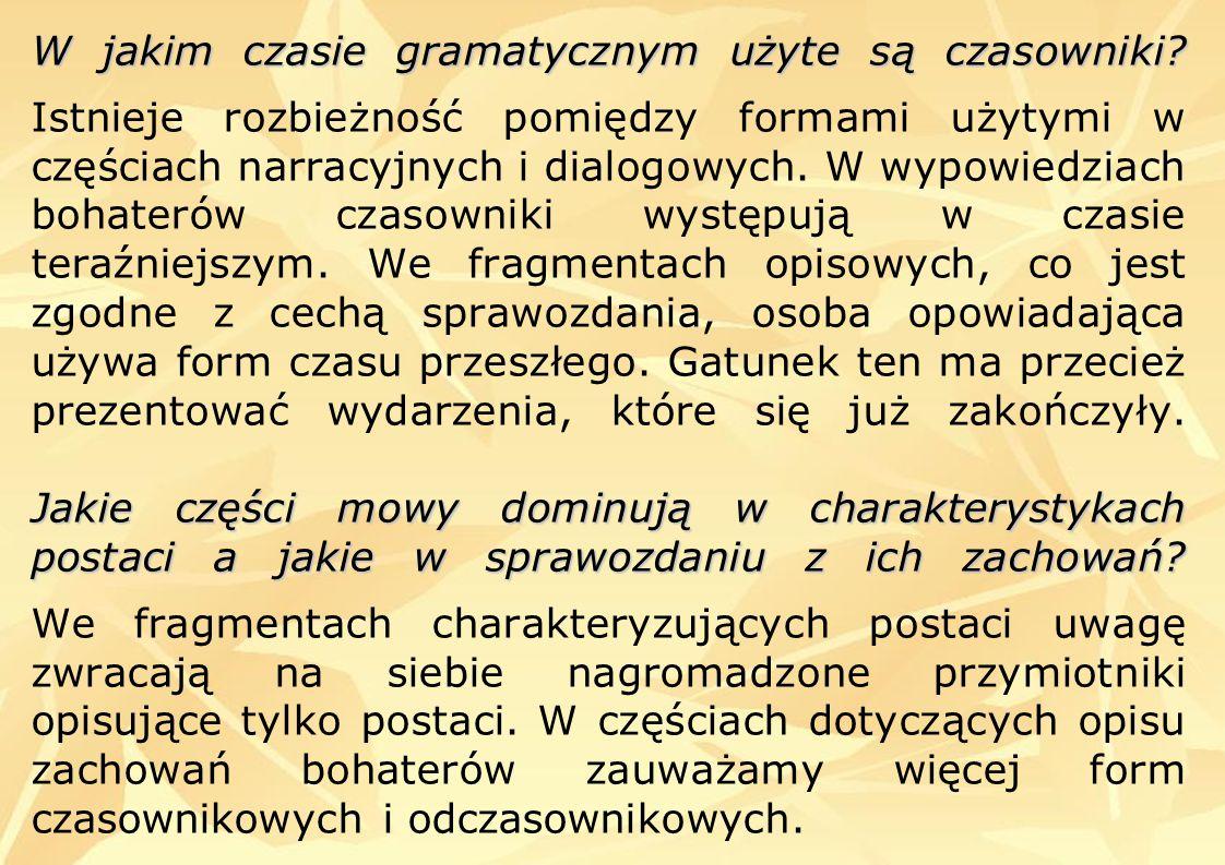W jakim czasie gramatycznym użyte są czasowniki.