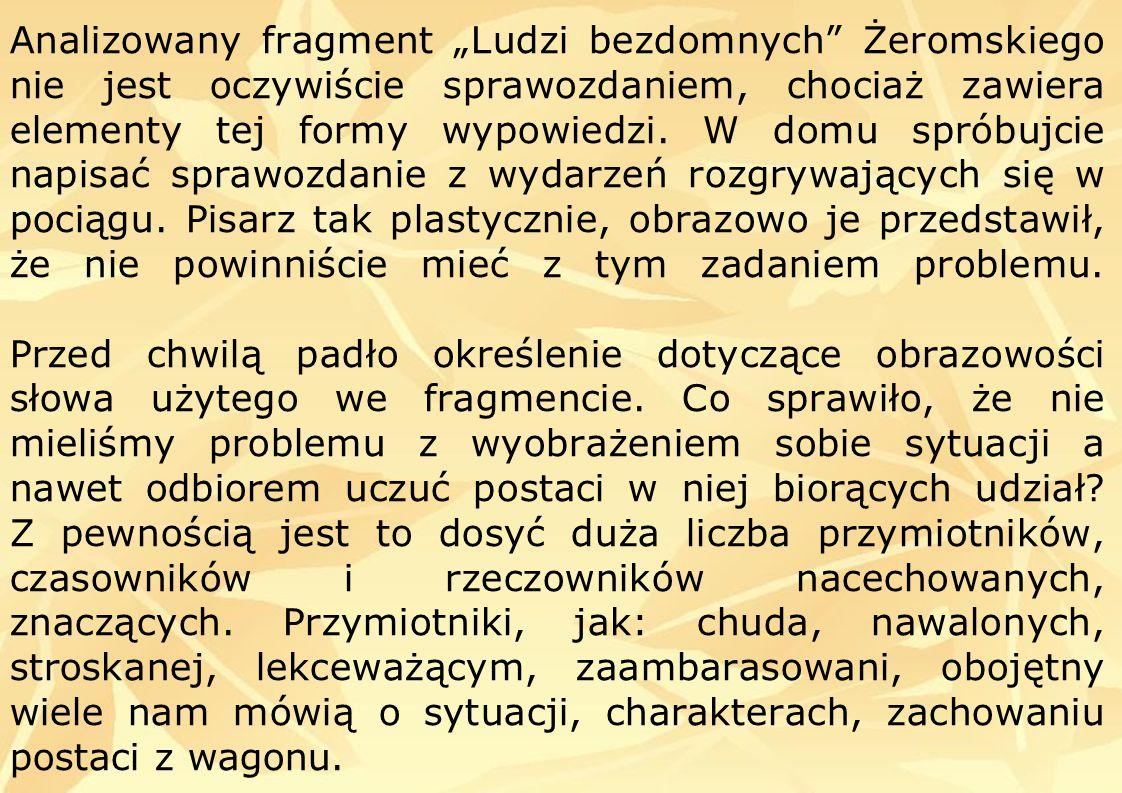 czasowniki rzeczowniki Takie samo znaczenie mają użyte przez pisarza czasowniki (wdarła się, przedarł się, wołała, odepchnął, umitygował, spluwał) i rzeczowniki (szaty, triumfator, przestwór).