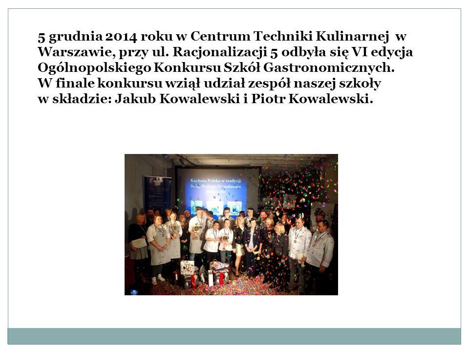 5 grudnia 2014 roku w Centrum Techniki Kulinarnej w Warszawie, przy ul. Racjonalizacji 5 odbyła się VI edycja Ogólnopolskiego Konkursu Szkół Gastronom