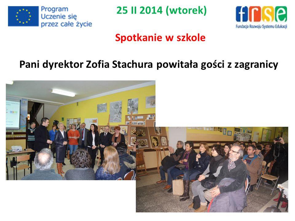 25 II 2014 (wtorek) Spotkanie w szkole Pani dyrektor Zofia Stachura powitała gości z zagranicy