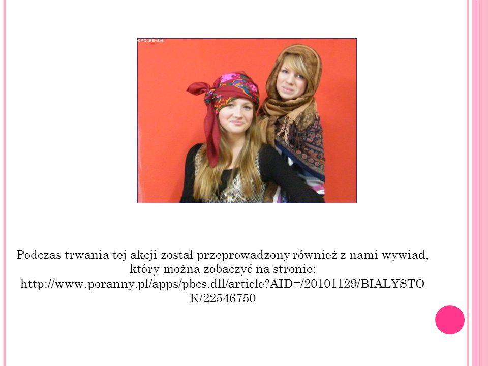 Podczas trwania tej akcji został przeprowadzony również z nami wywiad, który można zobaczyć na stronie: http://www.poranny.pl/apps/pbcs.dll/article?AI