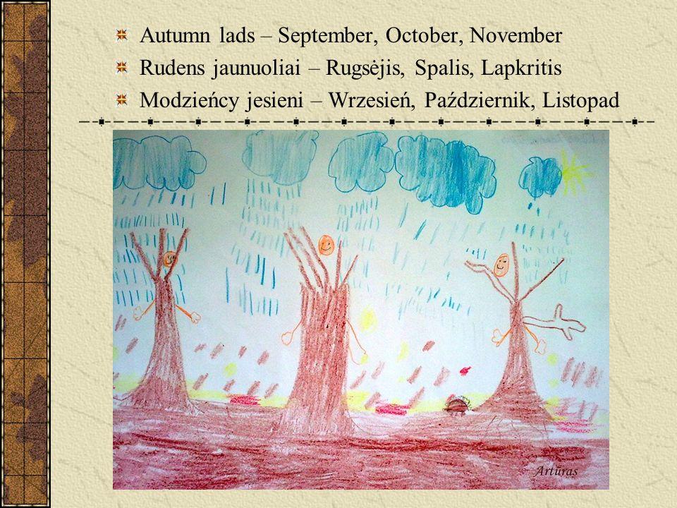 Autumn lads – September, October, November Rudens jaunuoliai – Rugsėjis, Spalis, Lapkritis Modzieńcy jesieni – Wrzesień, Październik, Listopad
