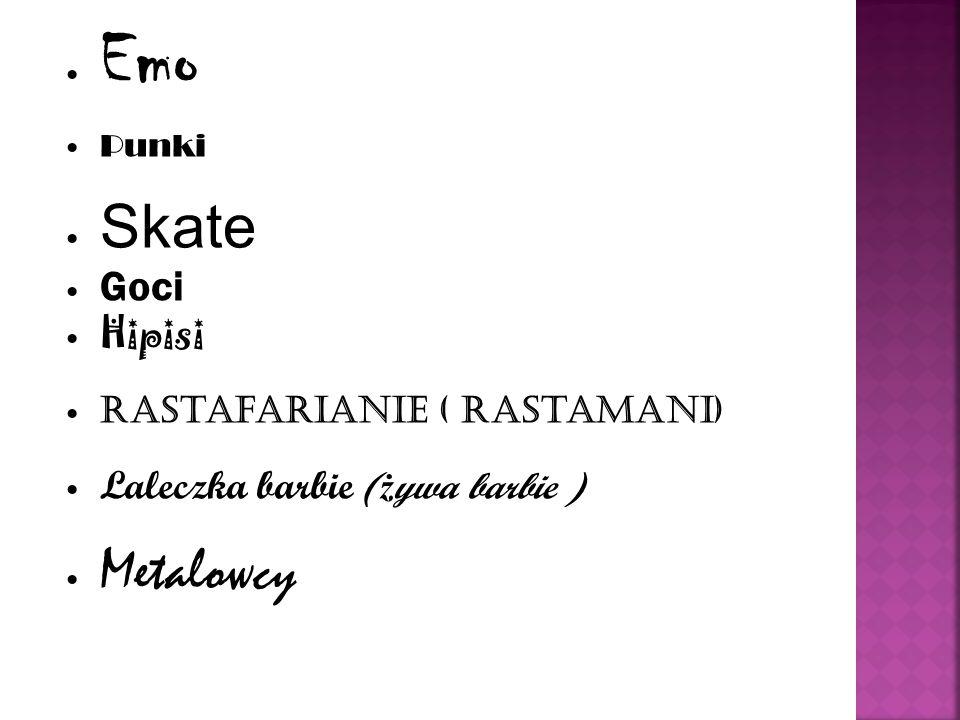 Emo P unki Skate Goci Hipisi Rastafarianie ( rastamani) Laleczka barbie ( ż ywa barbie ) Metalowcy