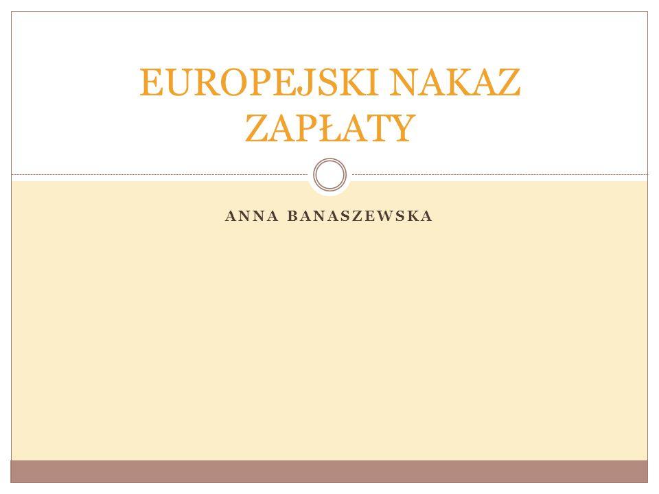 ANNA BANASZEWSKA EUROPEJSKI NAKAZ ZAPŁATY