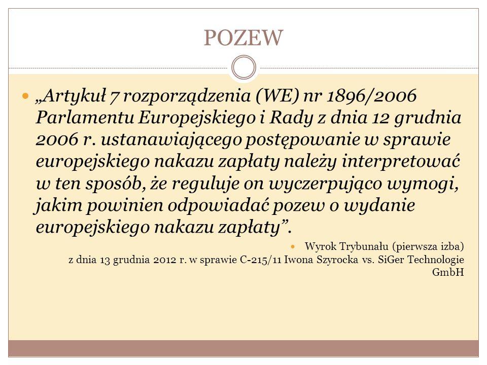"""POZEW """"Artykuł 7 rozporządzenia (WE) nr 1896/2006 Parlamentu Europejskiego i Rady z dnia 12 grudnia 2006 r. ustanawiającego postępowanie w sprawie eur"""