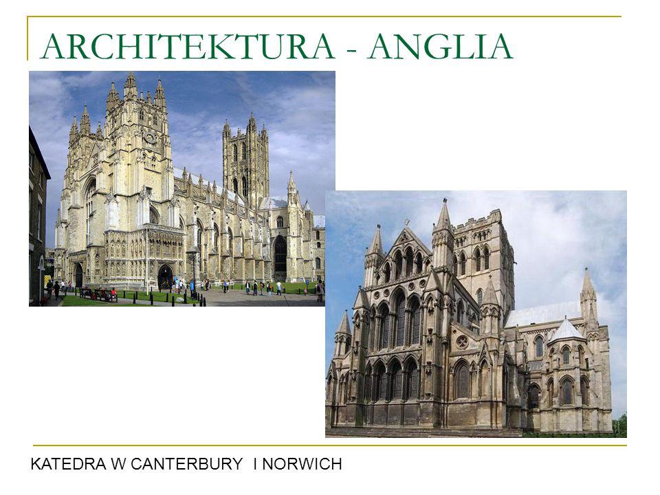 ARCHITEKTURA - ANGLIA KATEDRA W CANTERBURY I NORWICH